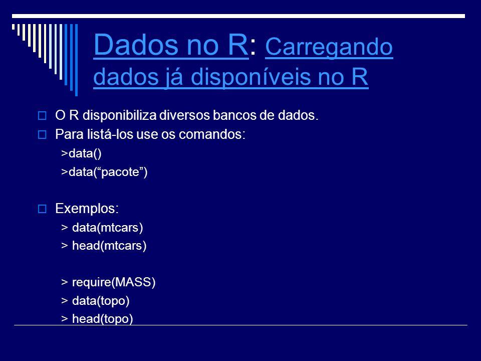 Dados no R: Carregando dados já disponíveis no R