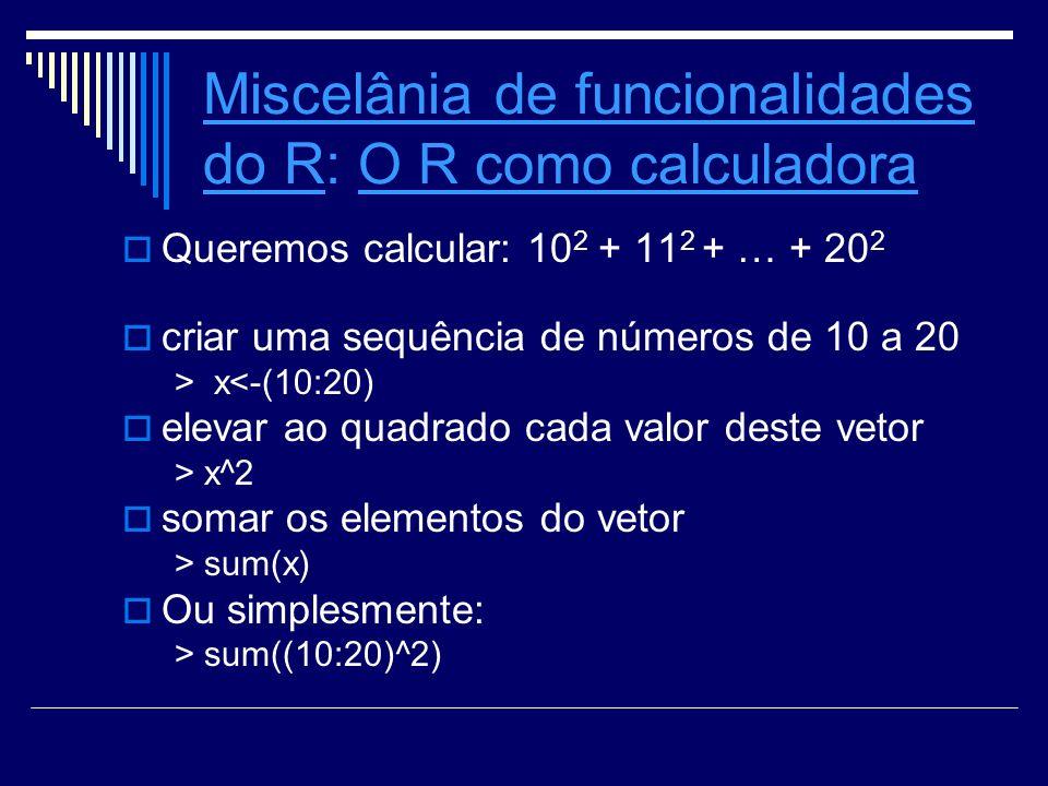 Miscelânia de funcionalidades do R: O R como calculadora