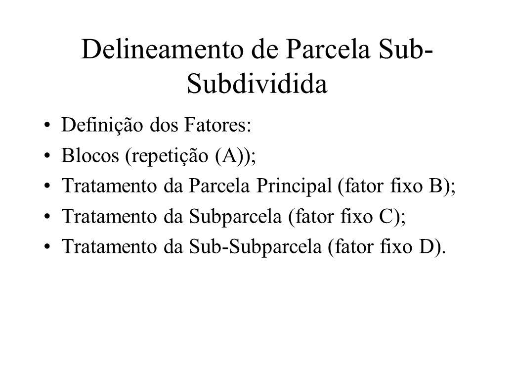 Delineamento de Parcela Sub-Subdividida