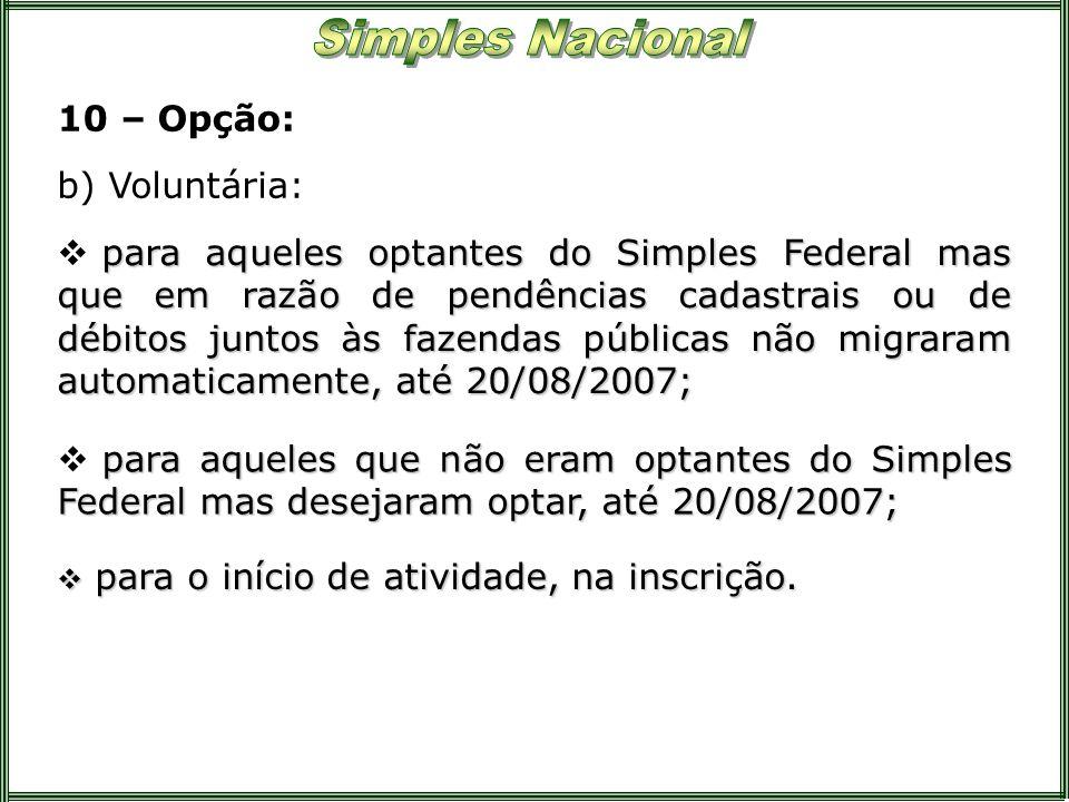 10 – Opção: b) Voluntária: