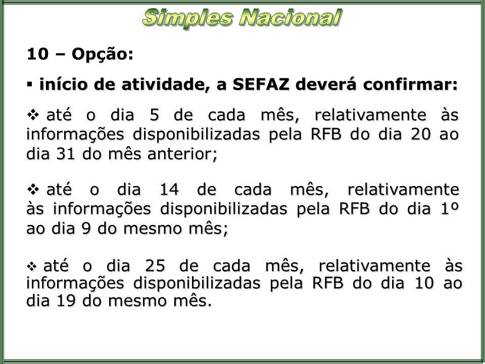 10 – Opção: início de atividade, a SEFAZ deverá confirmar: