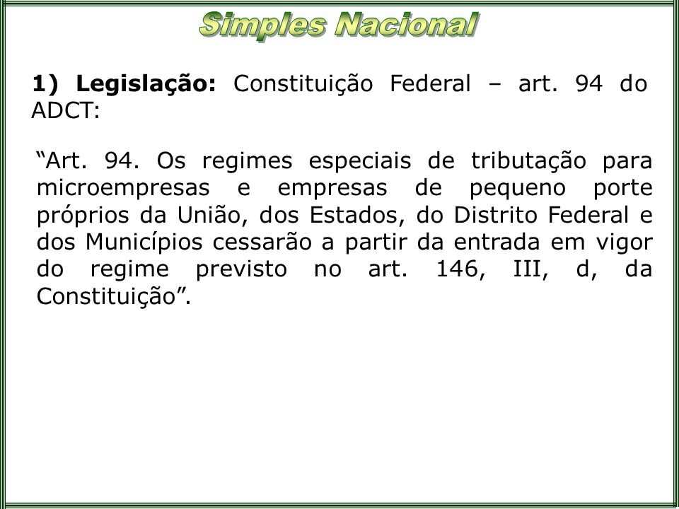 1) Legislação: Constituição Federal – art. 94 do ADCT: