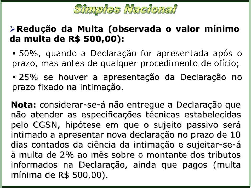 Redução da Multa (observada o valor mínimo da multa de R$ 500,00):