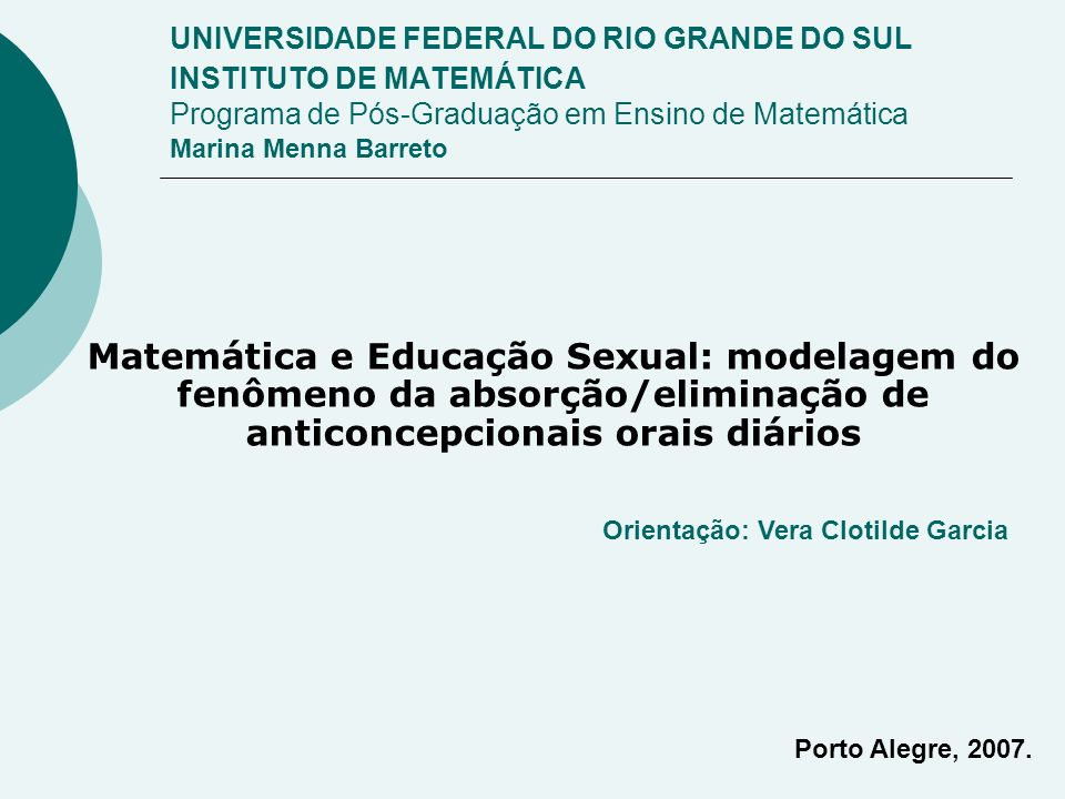 UNIVERSIDADE FEDERAL DO RIO GRANDE DO SUL INSTITUTO DE MATEMÁTICA Programa de Pós-Graduação em Ensino de Matemática Marina Menna Barreto
