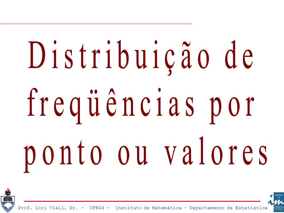 Distribuição de freqüências por ponto ou valores