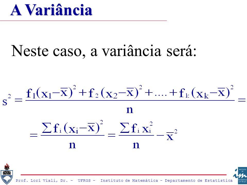 A Variância Neste caso, a variância será: