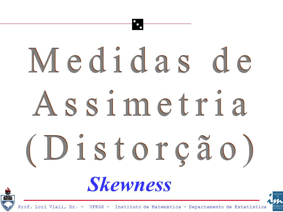 Medidas de Assimetria (Distorção) Skewness