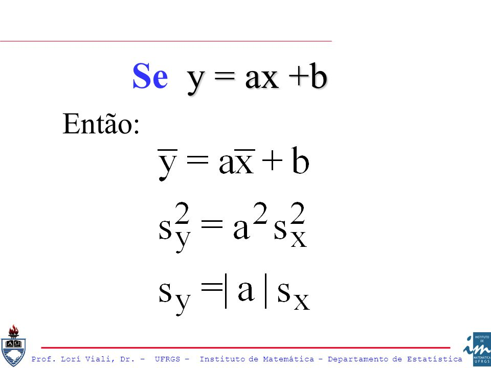 Se y = ax +b Então: