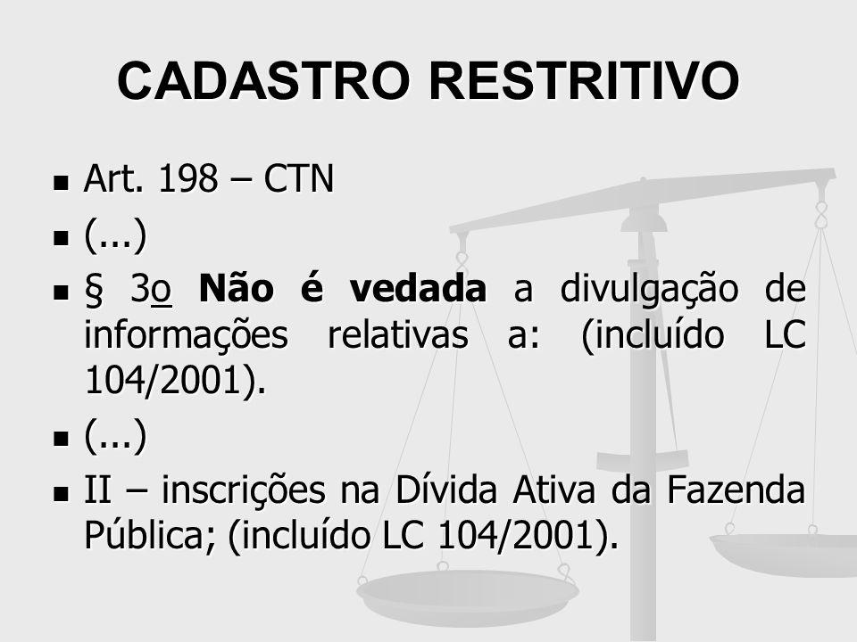 CADASTRO RESTRITIVO Art. 198 – CTN (...)