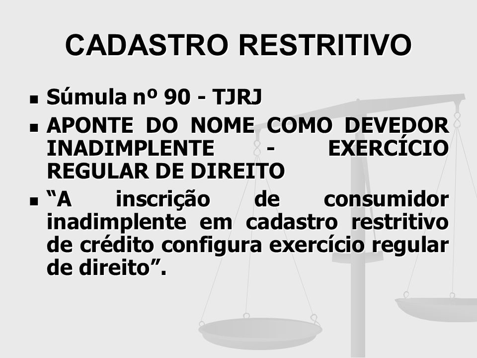 CADASTRO RESTRITIVO Súmula nº 90 - TJRJ