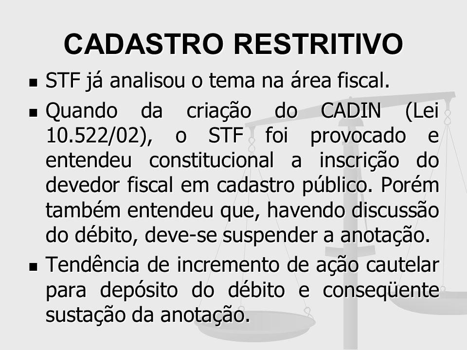 CADASTRO RESTRITIVO STF já analisou o tema na área fiscal.