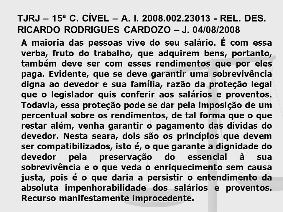 TJRJ – 15ª C. CÍVEL – A. I. 2008. 002. 23013 - REL. DES
