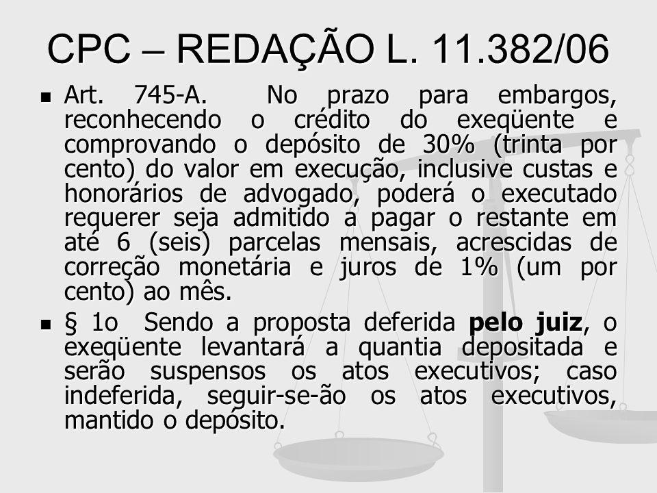 CPC – REDAÇÃO L. 11.382/06