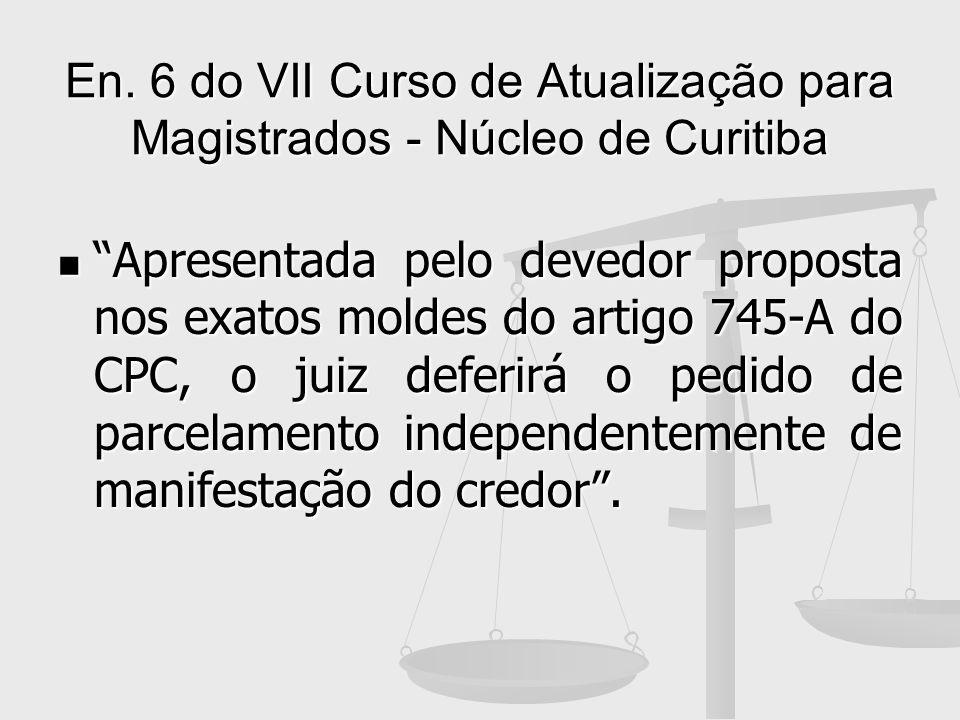 En. 6 do VII Curso de Atualização para Magistrados - Núcleo de Curitiba