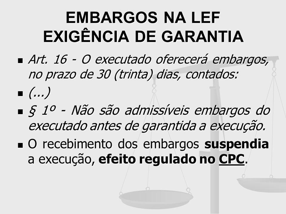 EMBARGOS NA LEF EXIGÊNCIA DE GARANTIA