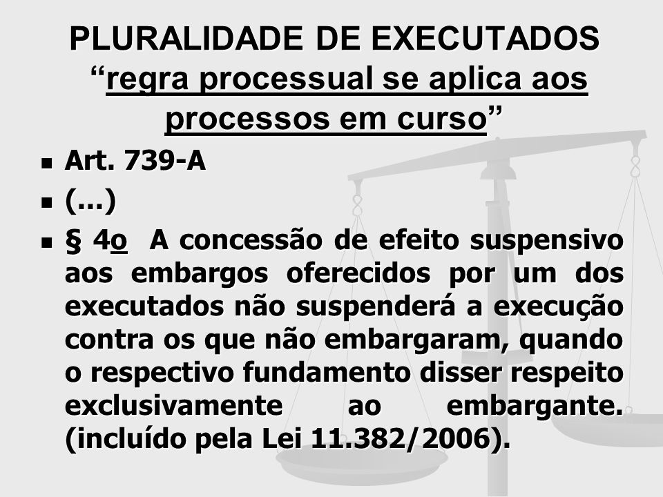 PLURALIDADE DE EXECUTADOS regra processual se aplica aos processos em curso
