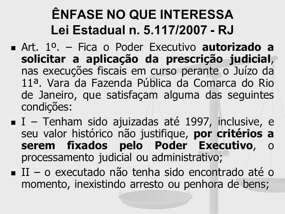 ÊNFASE NO QUE INTERESSA Lei Estadual n. 5.117/2007 - RJ