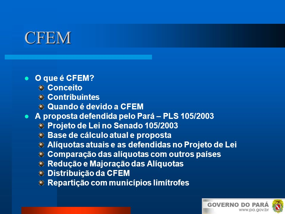 CFEM O que é CFEM Conceito Contribuintes Quando é devido a CFEM