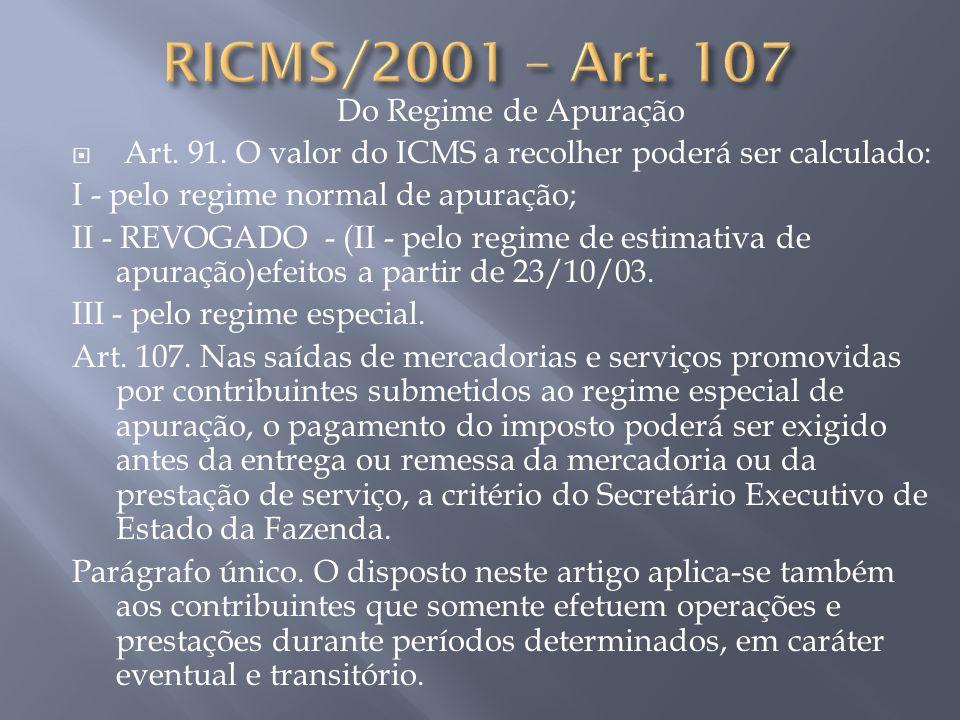 RICMS/2001 – Art. 107 Do Regime de Apuração