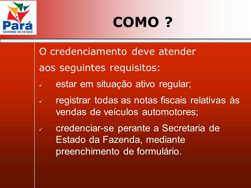 COMO O credenciamento deve atender aos seguintes requisitos:
