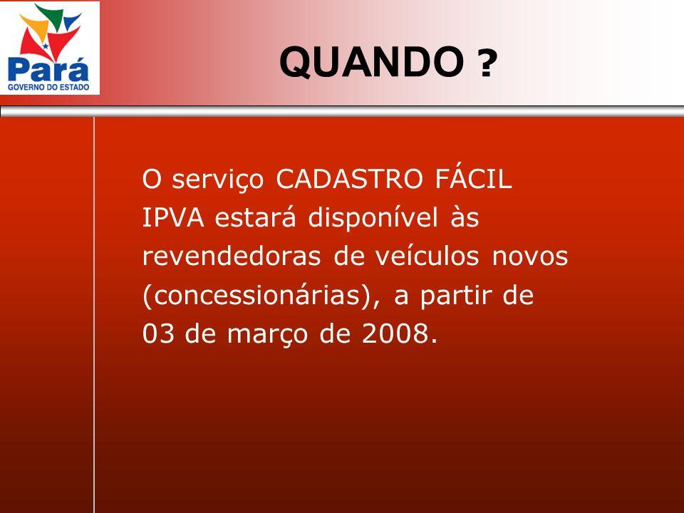 QUANDO O serviço CADASTRO FÁCIL IPVA estará disponível às