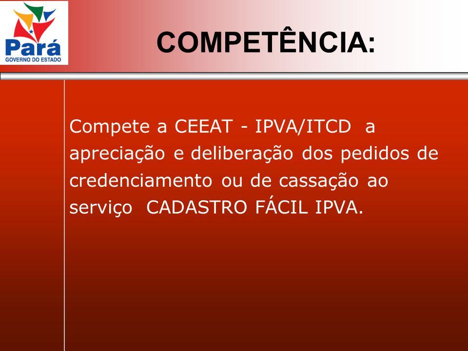 COMPETÊNCIA: Compete a CEEAT - IPVA/ITCD a