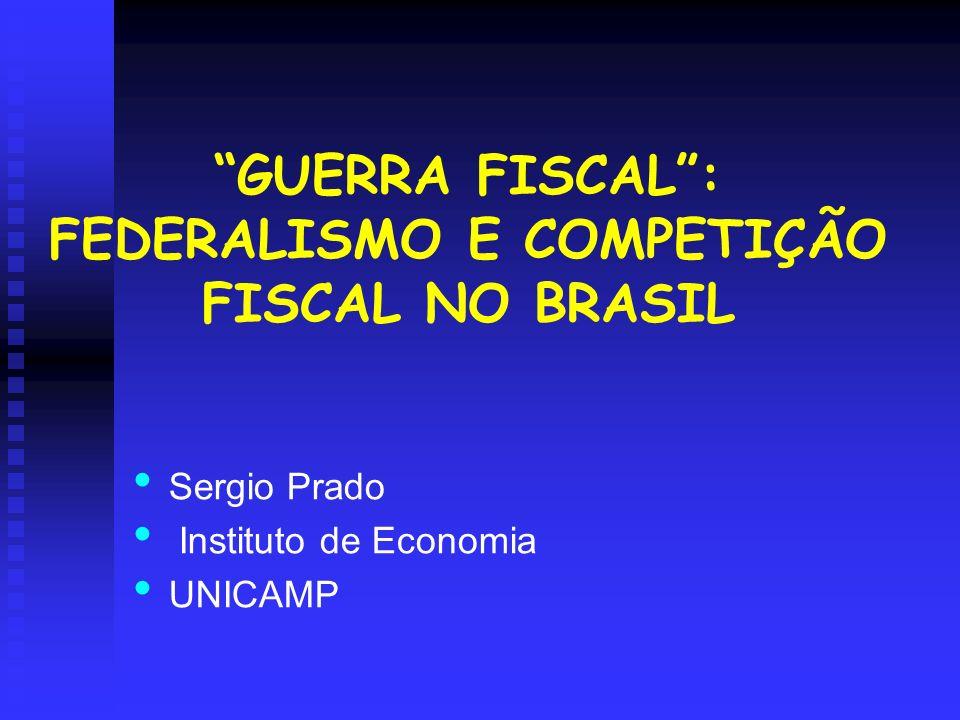 GUERRA FISCAL : FEDERALISMO E COMPETIÇÃO FISCAL NO BRASIL