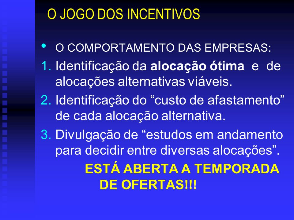 O JOGO DOS INCENTIVOSO COMPORTAMENTO DAS EMPRESAS: Identificação da alocação ótima e de alocações alternativas viáveis.
