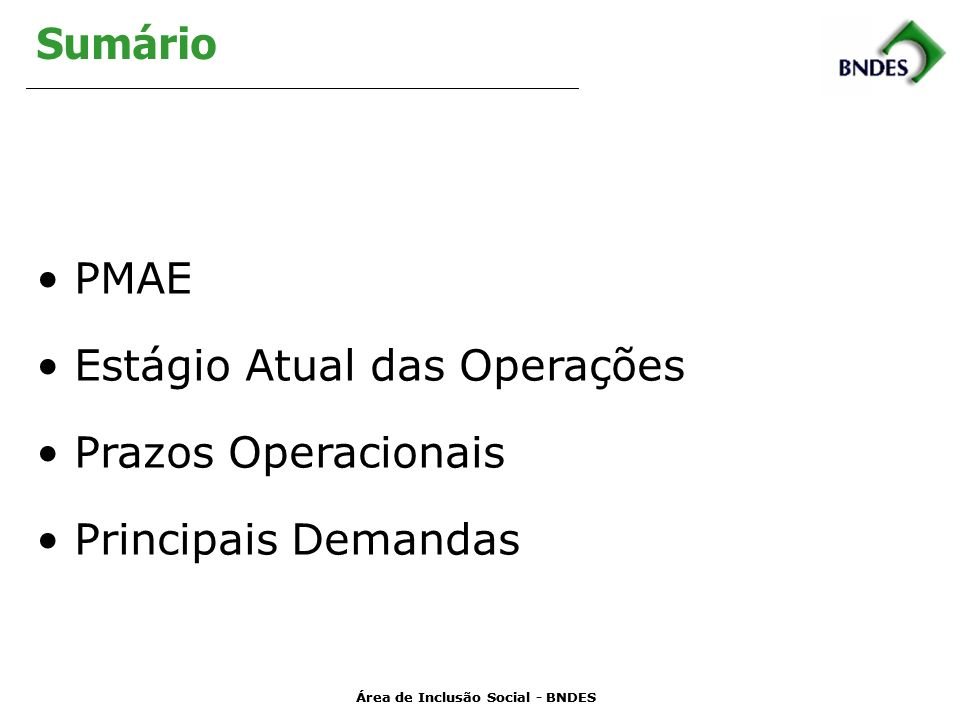 Sumário PMAE Estágio Atual das Operações Prazos Operacionais Principais Demandas