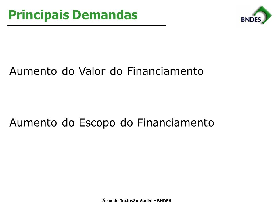 Principais Demandas Aumento do Valor do Financiamento
