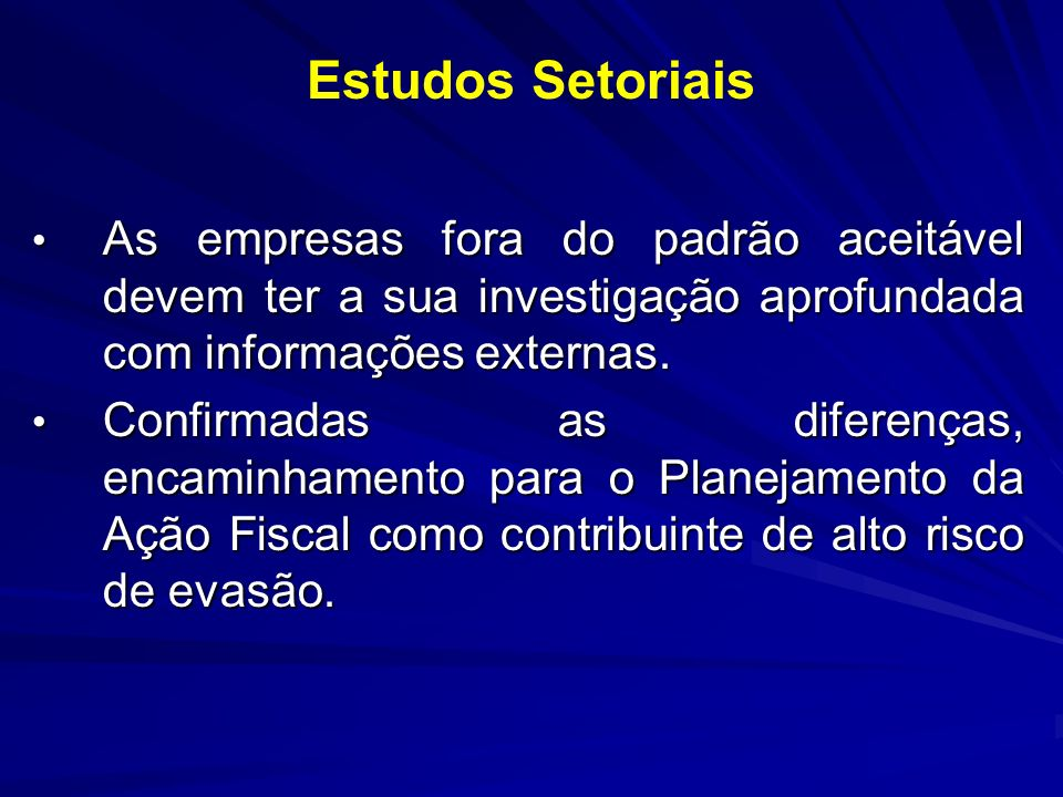 Estudos SetoriaisAs empresas fora do padrão aceitável devem ter a sua investigação aprofundada com informações externas.