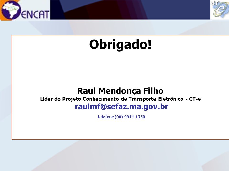 Líder do Projeto Conhecimento de Transporte Eletrônico - CT-e