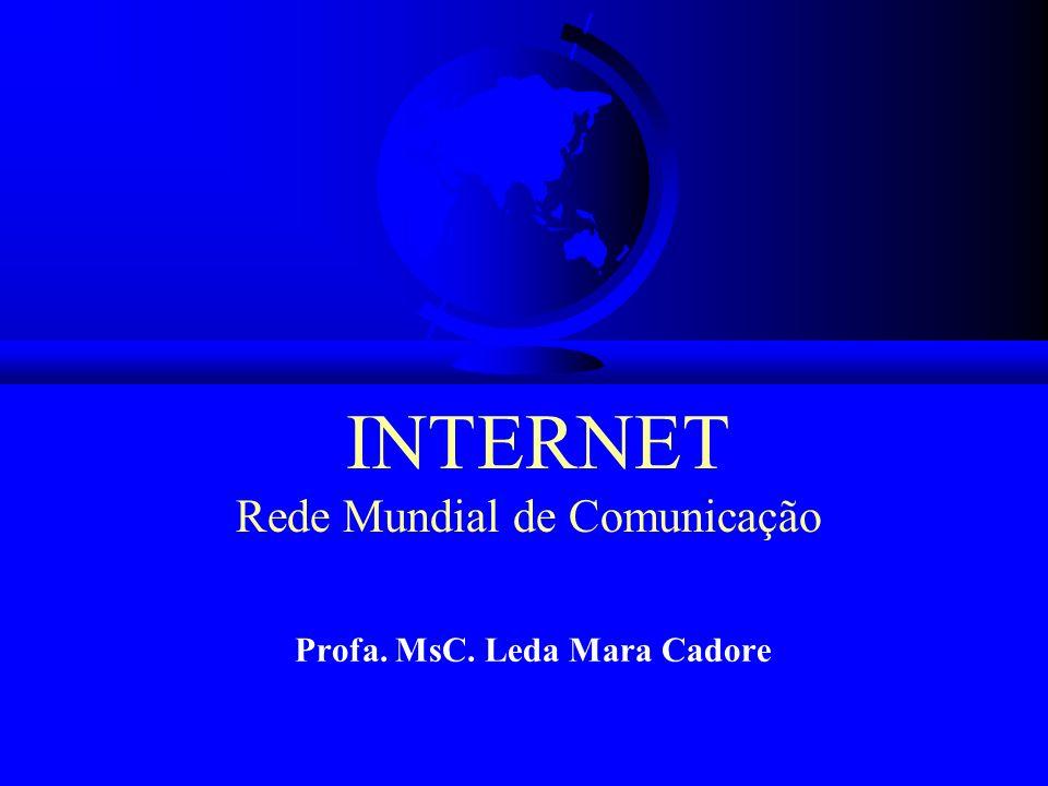 INTERNET Rede Mundial de Comunicação