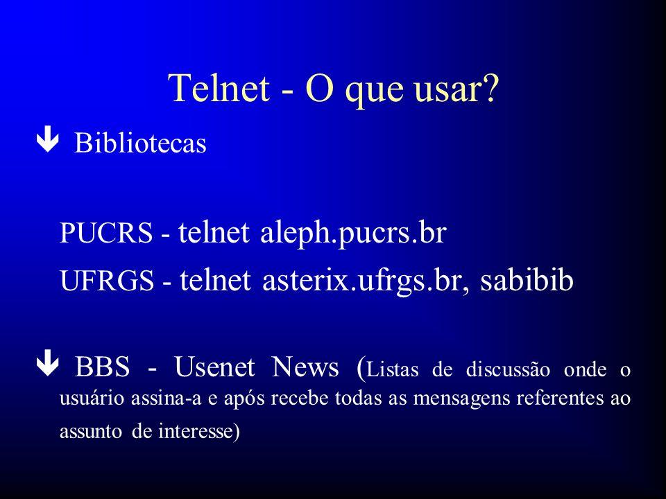 Telnet - O que usar Bibliotecas PUCRS - telnet aleph.pucrs.br