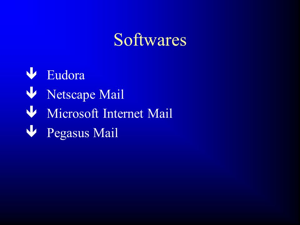 Softwares Eudora Netscape Mail Microsoft Internet Mail Pegasus Mail 28