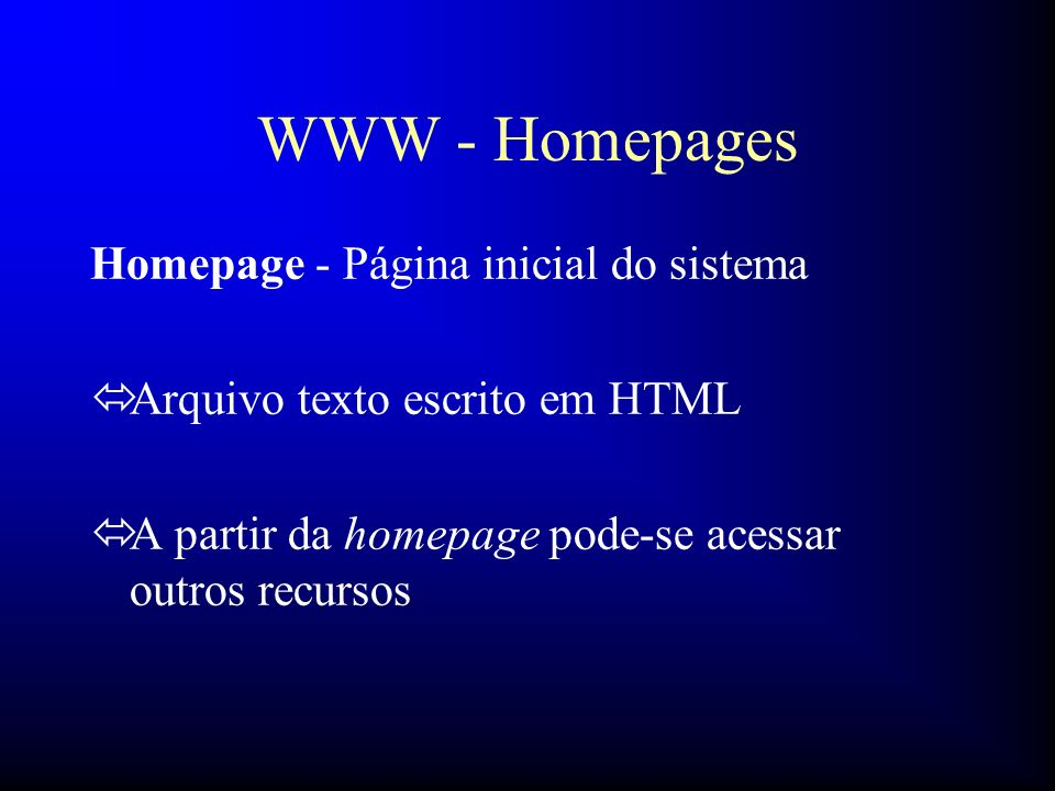 WWW - Homepages Homepage - Página inicial do sistema