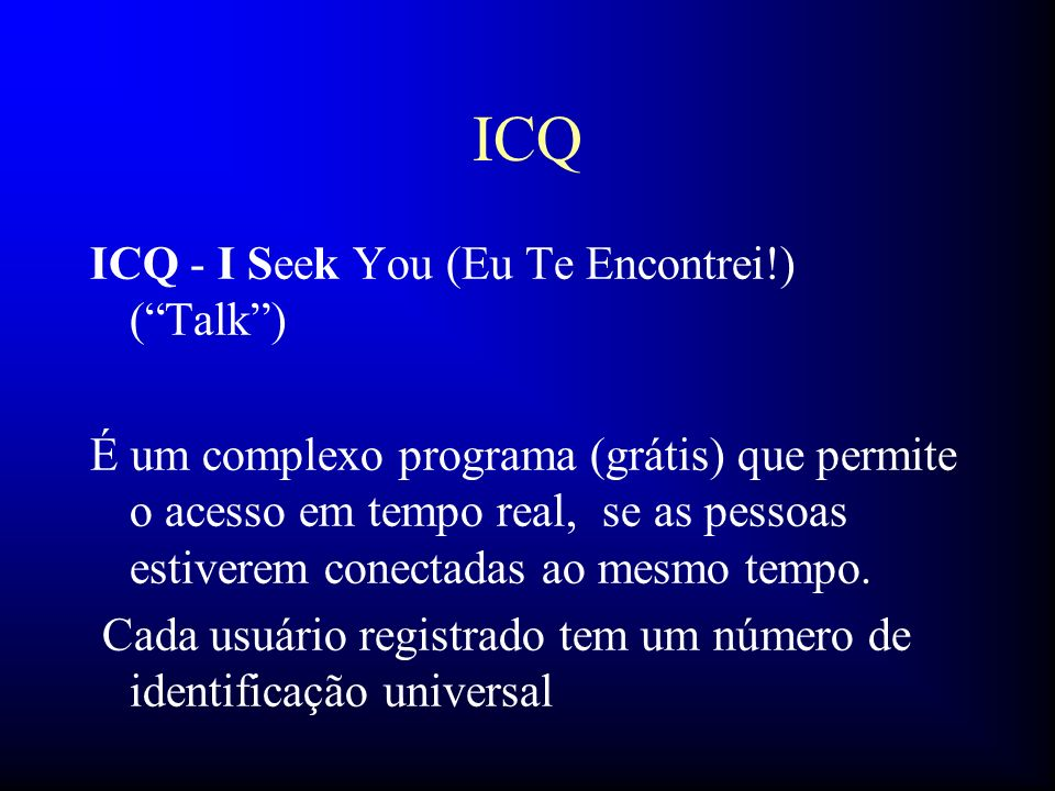ICQ ICQ - I Seek You (Eu Te Encontrei!) ( Talk )