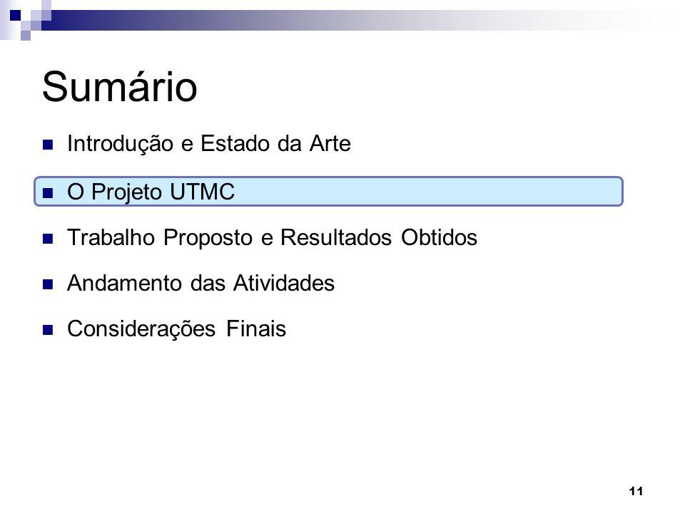Sumário Introdução e Estado da Arte O Projeto UTMC