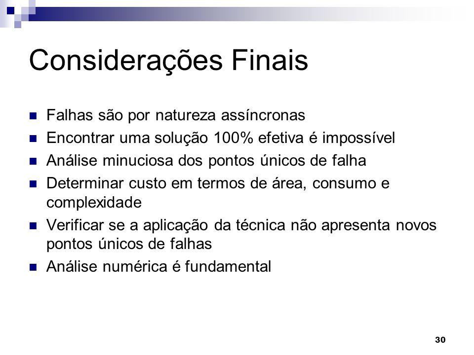 Considerações Finais Falhas são por natureza assíncronas
