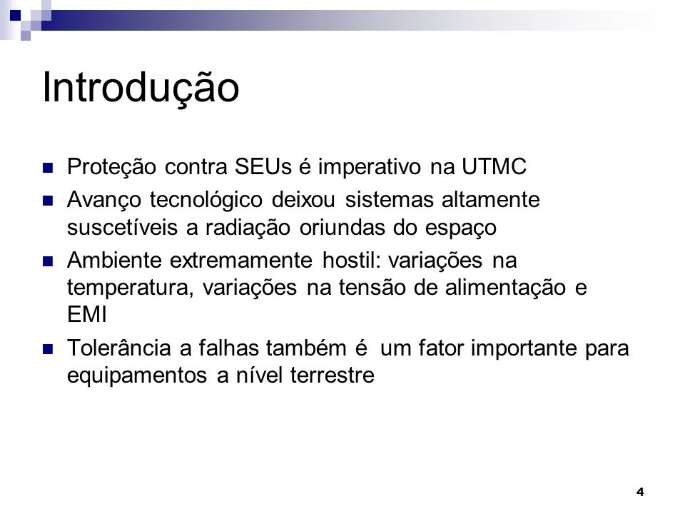 Introdução Proteção contra SEUs é imperativo na UTMC