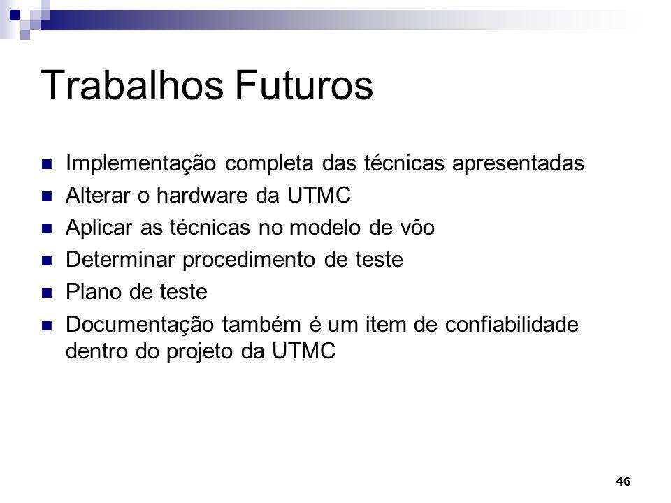 Trabalhos Futuros Implementação completa das técnicas apresentadas