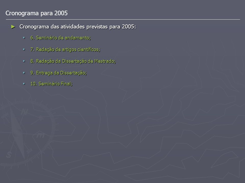 Cronograma para 2005 Cronograma das atividades previstas para 2005: