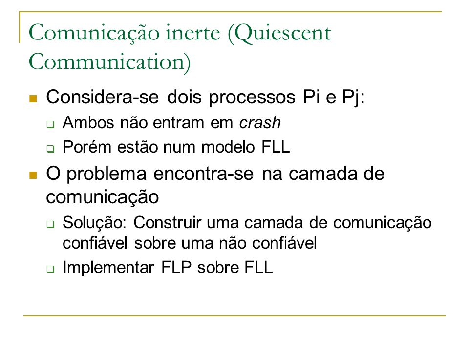 Comunicação inerte (Quiescent Communication)