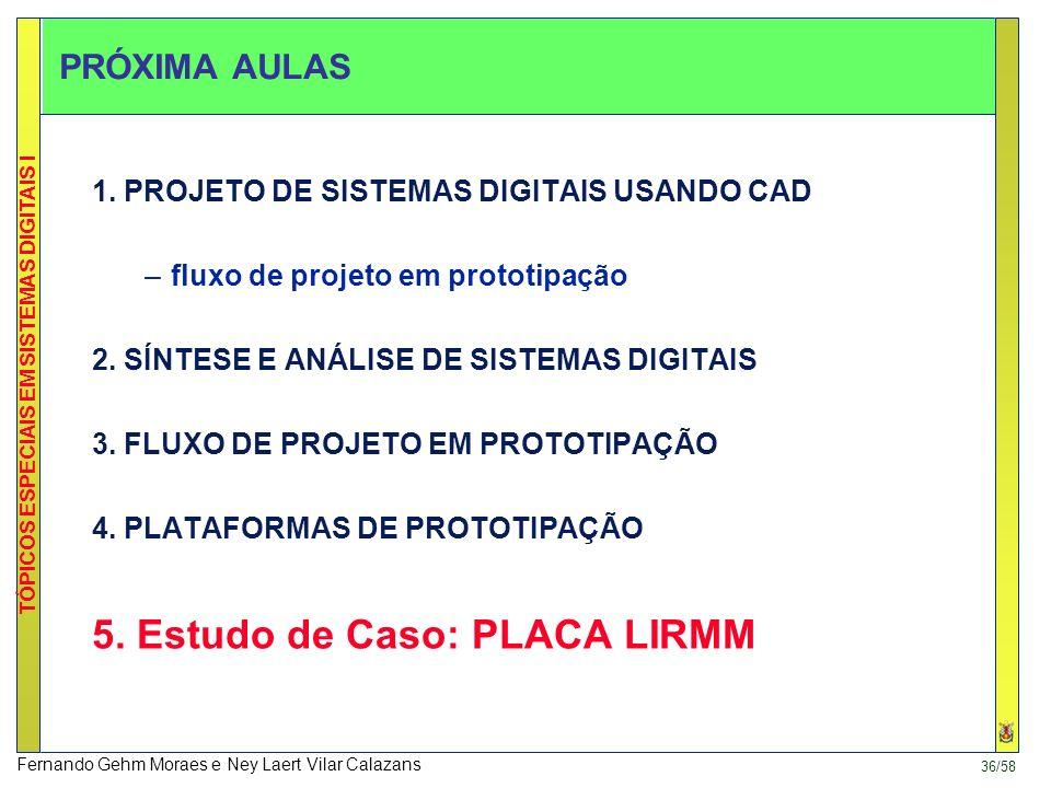 5. Estudo de Caso: PLACA LIRMM