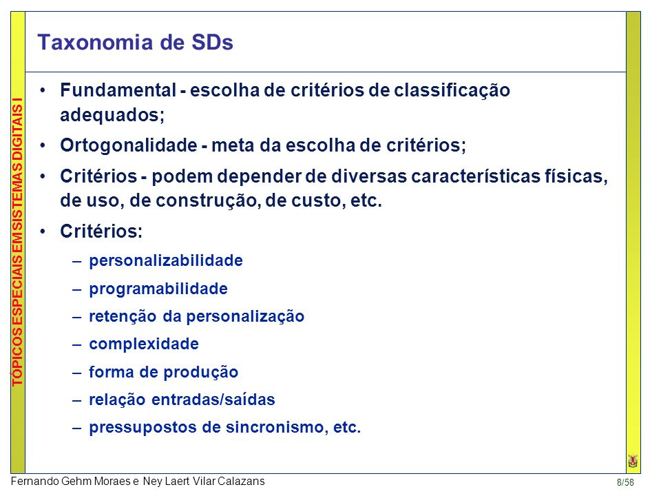 Taxonomia de SDsFundamental - escolha de critérios de classificação adequados; Ortogonalidade - meta da escolha de critérios;