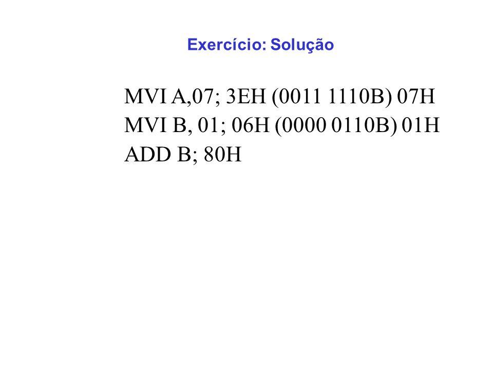 MVI A,07; 3EH (0011 1110B) 07H MVI B, 01; 06H (0000 0110B) 01H