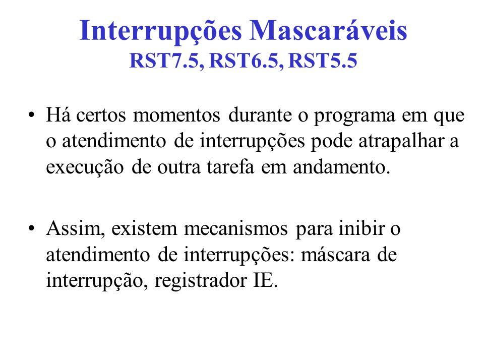 Interrupções Mascaráveis RST7.5, RST6.5, RST5.5