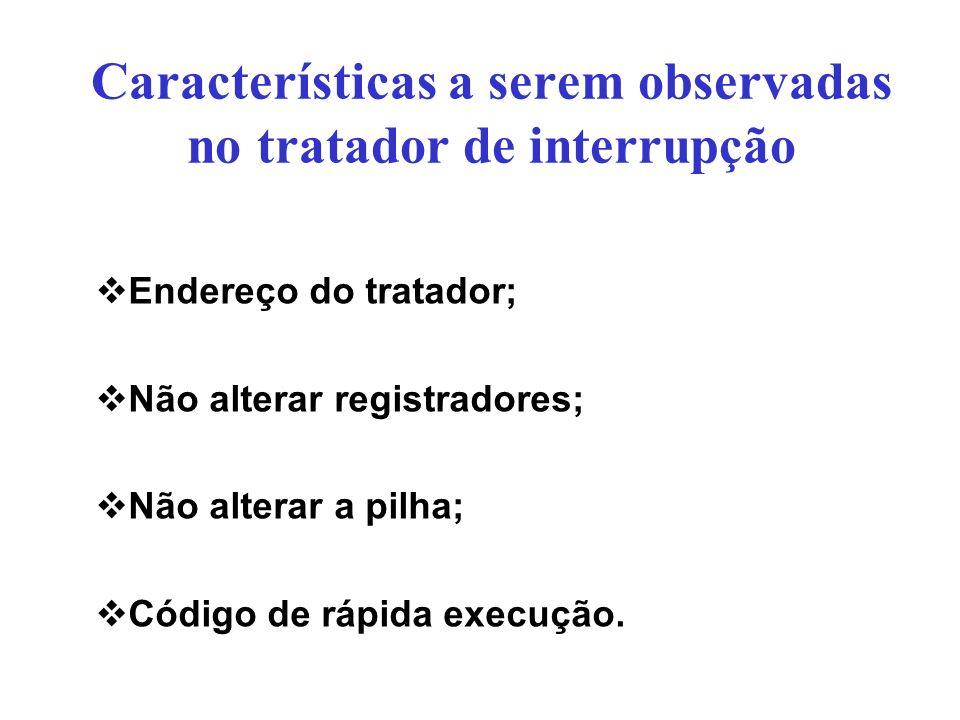 Características a serem observadas no tratador de interrupção