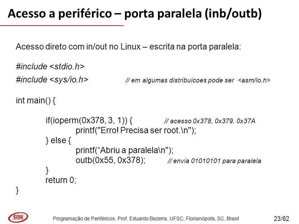 Acesso a periférico – porta paralela (inb/outb)