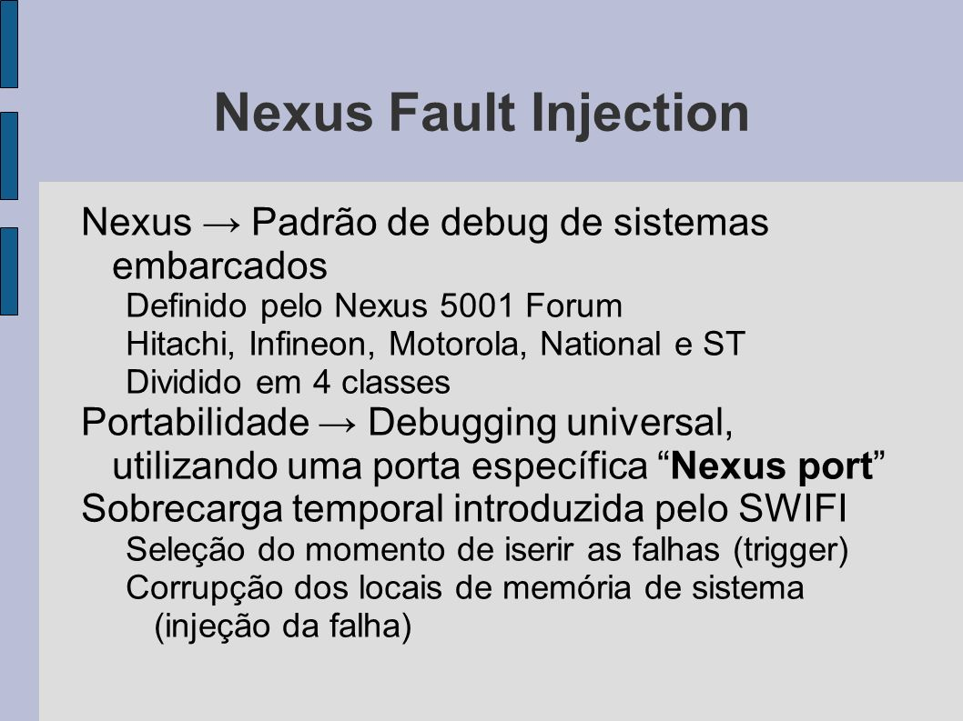 Nexus Fault Injection Nexus → Padrão de debug de sistemas embarcados